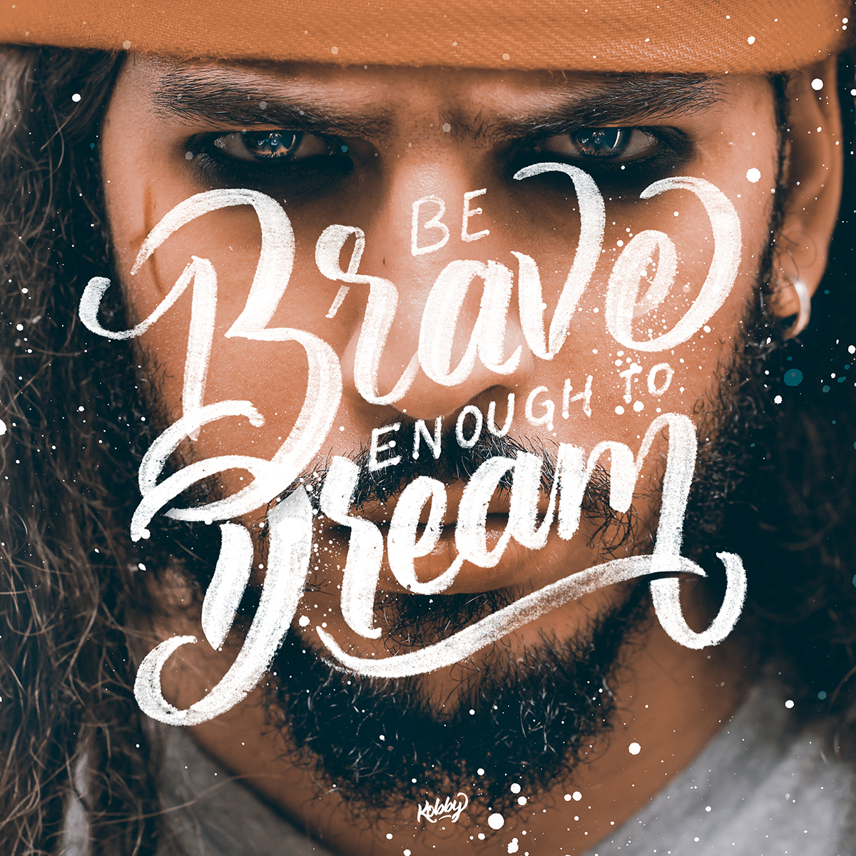 Be Brave enough to Dream lettering