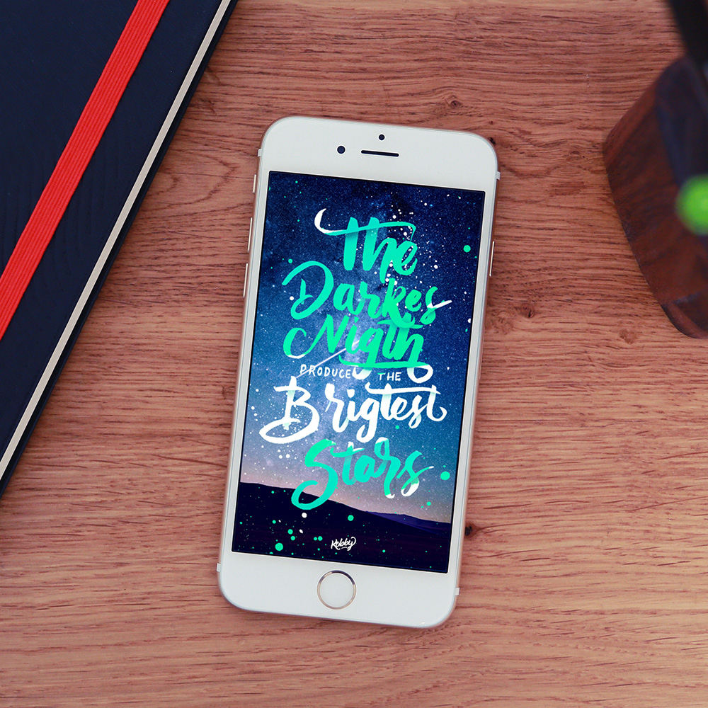 The darkest nights produce the brightest stars lettering